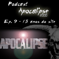 Podcast Apocalipse2000 - 13 anos do Apocalipse2000